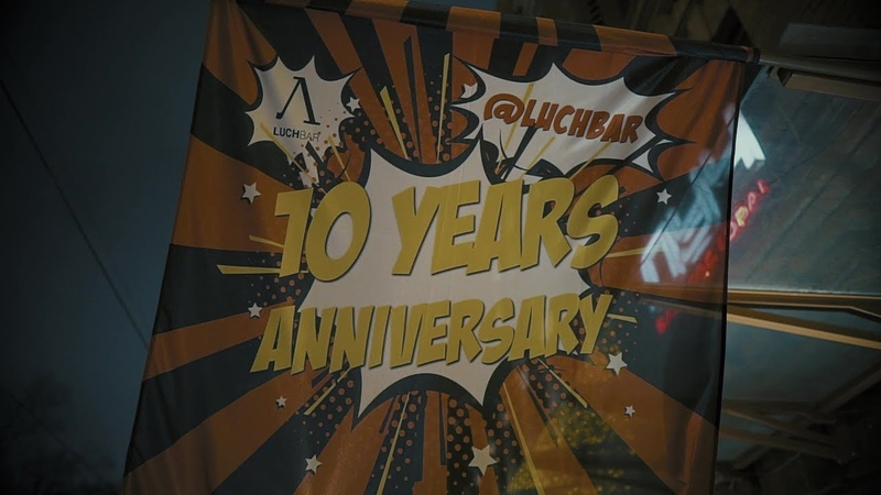 LUCH BAR 10 YEARS ANNIVERSARY