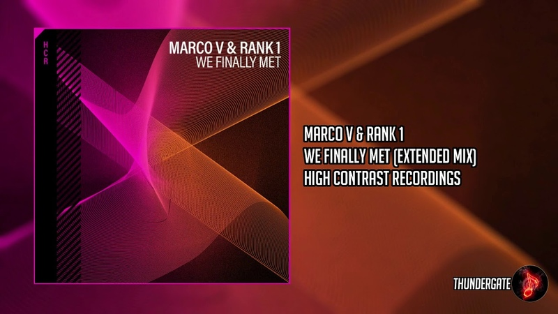 Marco V Rank 1 - We Finally Met (Extended Mix) |High Contrast Recordings|