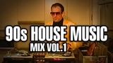 90s House Music mix vol. 1