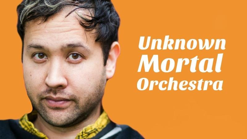 Understanding Unknown Mortal Orchestra