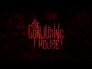 The Conjuring House - Official Trailer