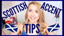 SCOTTISH ACCENT TIPS HOW TO DO A SCOTTISH ACCENT PART 2