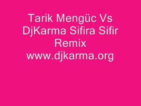 Tarik Mengüc Vs DjKarma Sifira Sifir Remix