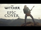 The Witcher - Believe &amp Kaer Morhen Thems (Epic Cover)