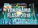SEAdLINNNG Yokohama Flash! 2018 (2018.11.24)