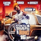 Various Artists альбом Strictly 4 Traps N Trunks 16 (Hosted by Sean P)