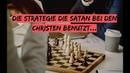 Die Strategie die Satan bei den Christen benutzt HEFTIGE VISION😮
