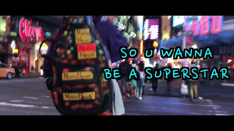 MonoNeon - SO U WANNA BE A SUPERSTAR (Music Video)