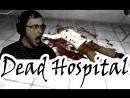 Kuplinov Play Dead Hospital Крики баги и обида