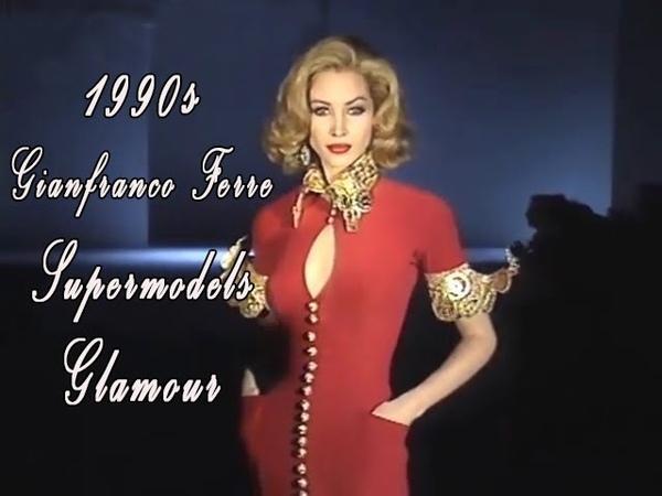 1990s: Gianfranco Ferre, Supermodels, Glamour