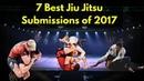 7 Best Jiu Jitsu Submissions of 2017