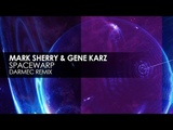 Mark Sherry &amp Gene Karz - Spacewarp (Darmec Remix)