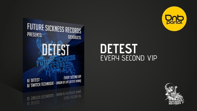 Detest - Every Second VIP [Future Sickness Records]