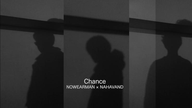 NOWEARMAN x NAHAVAND — Chance NOWEARMAN x SAORI from THE SUZAN — 24hours (Audio)