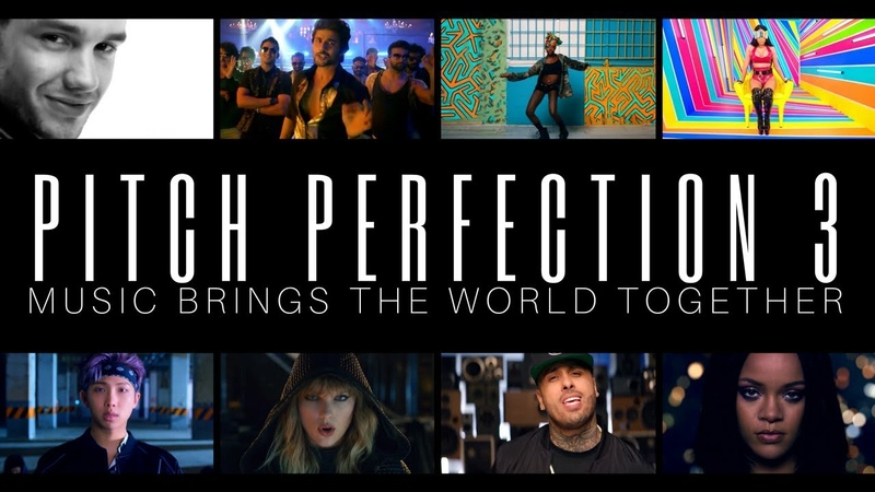 PITCH PERFECTION 3 - [70 Songs Mashup] Music Brings The World Together Worldwide Top 100 Megamix
