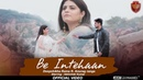 Be Intehaan Official Video Deepshikha Raina Abhishek Anurag Ranga New Hindi Sad Song 2018