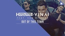 Hardwell VINAI feat. Cam Meekins - Out Of This Town