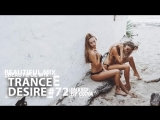 ☀ Trance Desire #72 ☀ Best of Vocal, Melodic, Balearic Trance ☀ Mixed by Oxya^ ☀