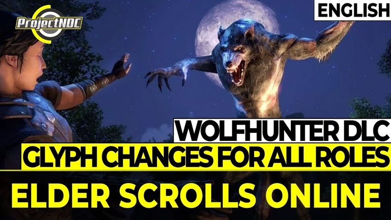 ESO - Important Glyph Changes for Tanks, Healers and DDs | Wolfhunter DLC (English)