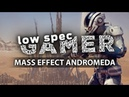 Mass Effect Andromeda: better FPS on low end computers
