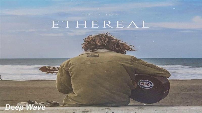 Tony Igy - Ethereal