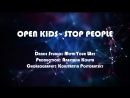 Open Kids - Stop People By AnastasiakPoltora