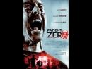 Пациент Зеро (2018) Великобритания / Ужасы, боевик, драма