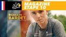 Mag du jour : Romain Bardet, l'esprit d'équipe - Étape 10 - Tour de France 2018