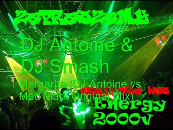DJ Antoine DJ Smash Margarita DJ Antoine vs Mad Mark Original