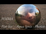 Fiat lux – Aqua Ignis - Photos /Poema de  Euler Luther Walkan
