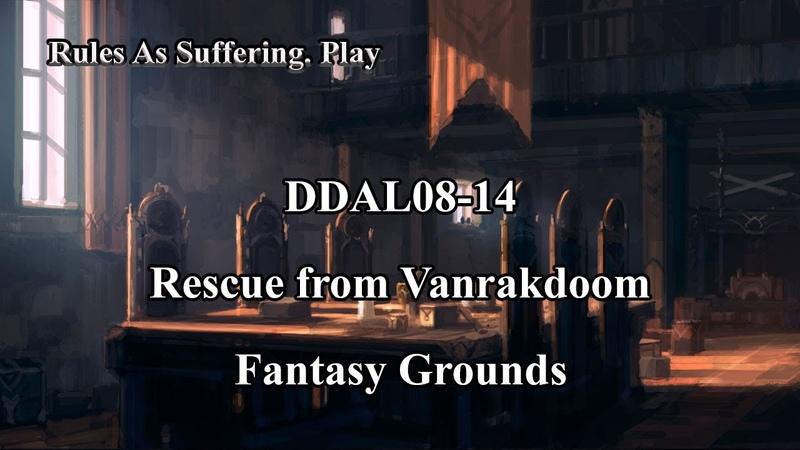 DDAL08-14. Rescue from Vanrakdoom