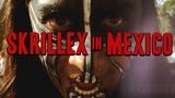 Skrillex in Mexico