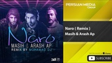 Masih &amp Arash Ap - Naro - Mohamad DJ Remix (