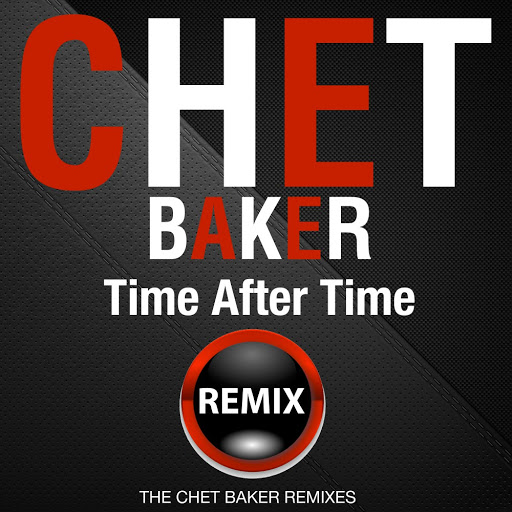 Chet Baker альбом Time After Time (The Chet Baker Remixes)