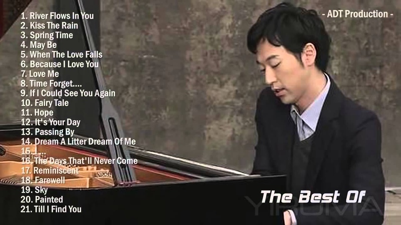 The Best Of YIRUMA | Yiruma's Greatest Hits ~ Best Piano