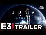 ENG | Трейлер: «Prey: Mooncrash» | E3 2018