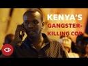 Hunting down gangsters with Kenya's Ahmed Rashid - Full Documentary - BBC Africa Eye