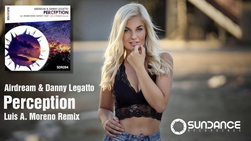 Airdream Danny Legatto Perception Luis A Moreno Remix Sundance Recordings