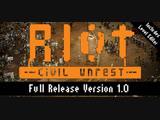 RIOT Civil Unrest трейлер