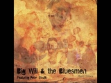 Big Will &amp The Bluesmen - Same Old Blues