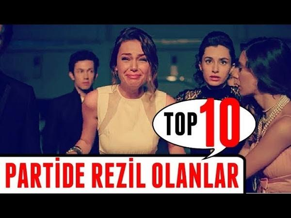DİZİLERDE PARTİDE REZİL OLANLAR TOP 10 Dizi Sahneleri