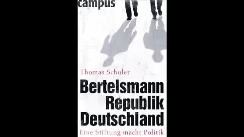 Bertelsmann Republik Deutschland - Eine Stiftung macht Politik