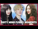 KPOP IDOLS : DIRTY MIND / PERVERT FUNNY MOMENTS 1 - BTS EXO BLACKPINK TWICE GOT7 ETC