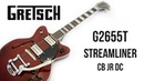 Gretsch G2655T Streamliner CB JR DC