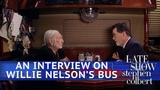 Stephen Interviews Willie Nelson On His Tour Bus