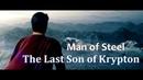 Man of Steel - The Last Son of Krypton Movie Music Video