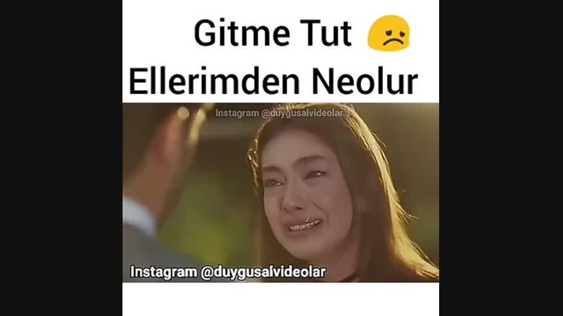 GİTME TUT ELLERİMDEN NE OLUR.mp4