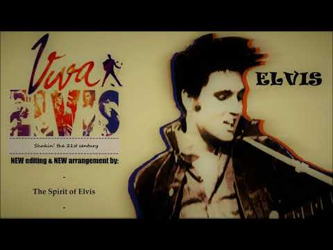 ELVIS - Viva Elvis - (NEW editing~NEW arrangement~NEW sound) - TSOE 2018