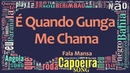 É Quando Gunga Me Chama, Fala Mansa - Capoeira Song