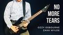 No More Tears Solo Ozzy Osbourne / Zakk Wylde [GUITAR COVER]